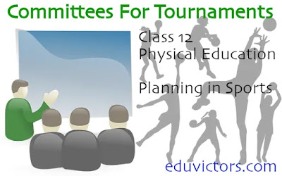Committees For Tournaments  Class 12 - Physical Education - Planning in Sports (#class12PhysicalEducation)(#eduvictors)(#cbse2021)