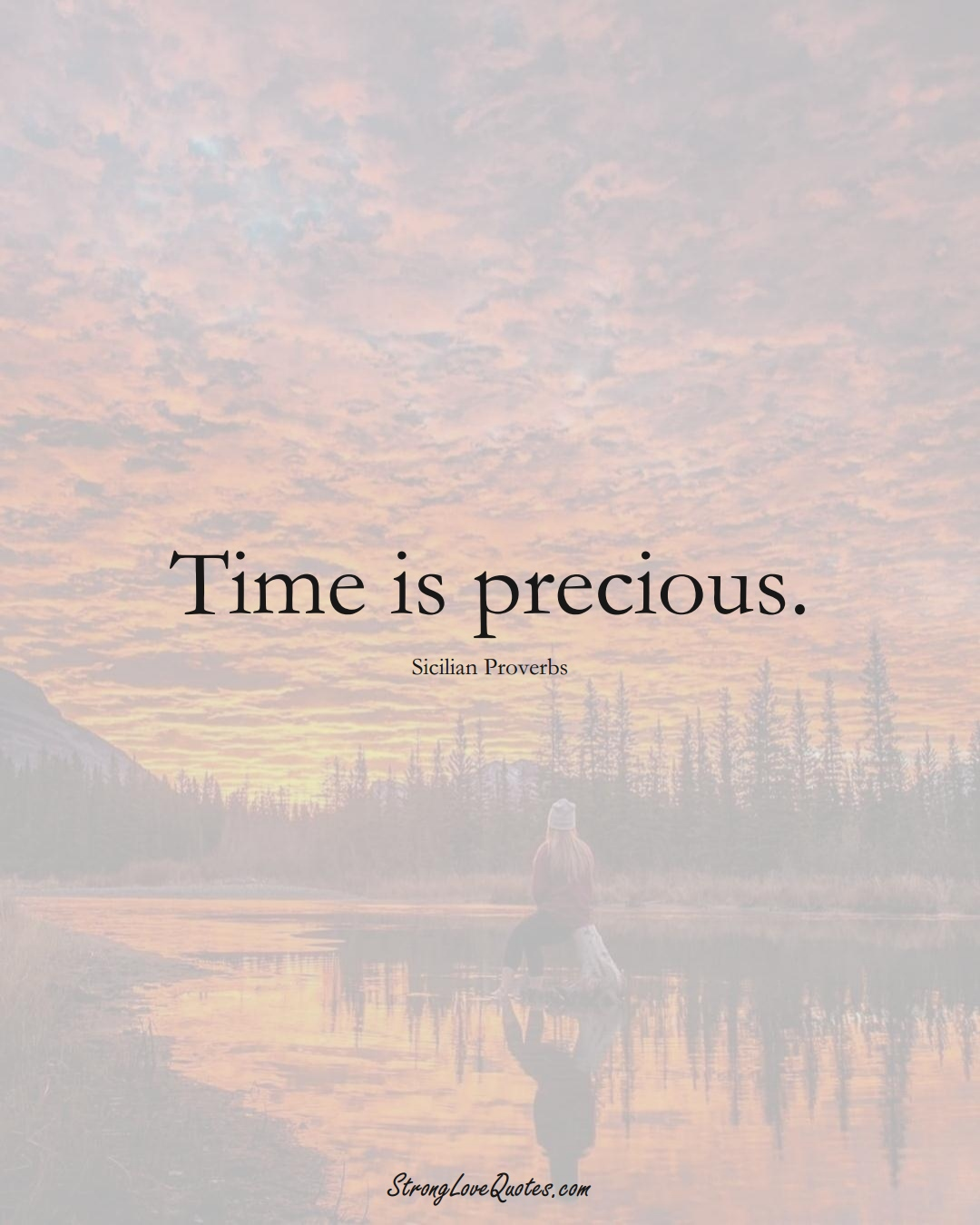 Time is precious. (Sicilian Sayings);  #EuropeanSayings