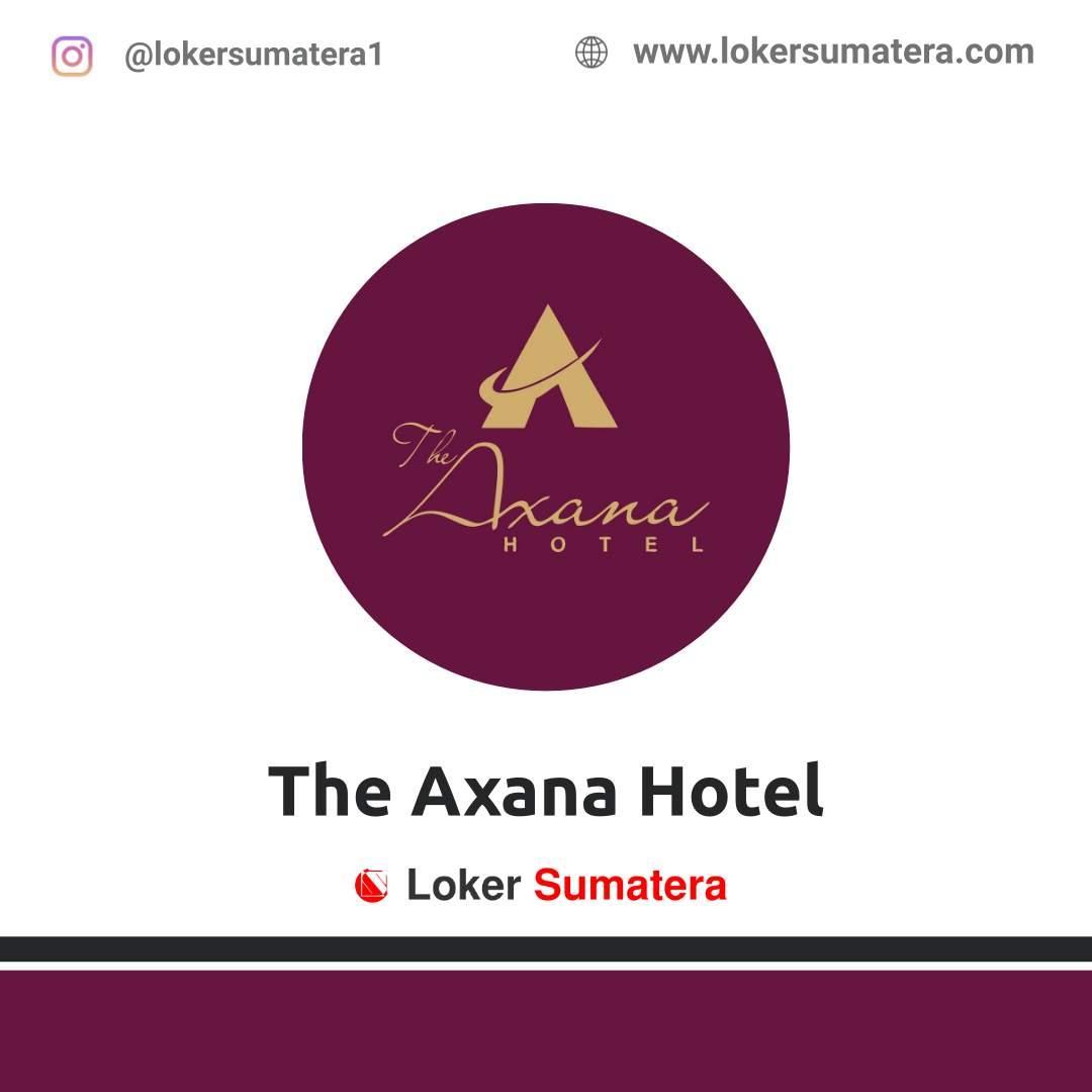 Lowongan Kerja Padang: The Axana Hotel Maret 2021