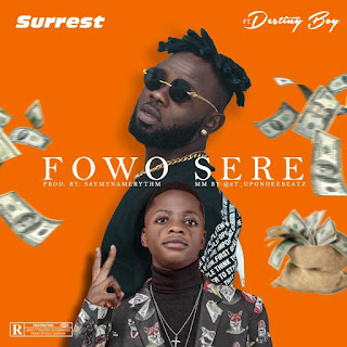 [Music] Surrest Ft. Destiny Boy – Fowo Sere