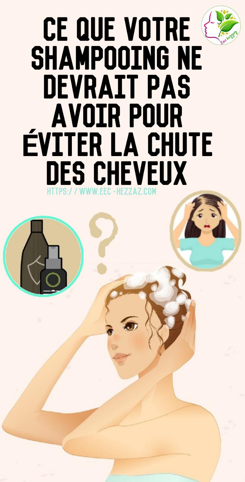Ce que votre shampooing ne devrait pas avoir pour éviter la chute des cheveux