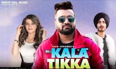KALA TIKKA Lyrics - Yash Chhabra feat. Harper Singh| Gunjan Katoch