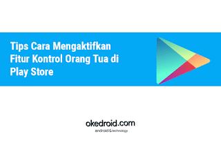 Tips Cara Mengaktifkan Fitur Kontrol Orang Tua di Play Store Android