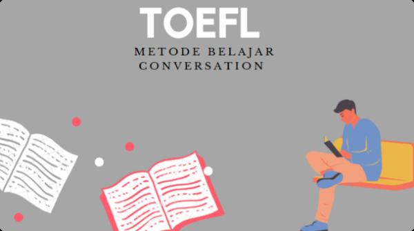 Metode Belajar Conversation dan TOEFL