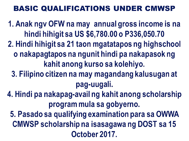 OWWA is giving scholarships to OFW dependents. This time all qualified OFW dependents residing in Cordillera Administrative Region can apply for the scholarships provided by OWWA to the children of OFWs and their dependents.  The Overseas Workers Welfare Administration -CAR are now accepting applicants under OWWA College Scholarships on the following programs for the qualified dependents of Overseas Filipino Workers (OFWs) with active OWWA membership for financial assistance of P60, 000.00 per SY.  A. Education for Development Scholarship Program (EDSP) for courses leading to any 4 to 5-year Baccalaureate course  Who may apply under EDSP  1. For incoming Freshmen  - Child /sibling of active OFW for EDSP - Single  -Grade 12 graduating student this coming 2018 - Not more than 21 years old.  2. For those already enrolled in 2nd to 5th year college  - Single - Not more than 30 yrs old - With a general Weighted average not lower than B letter grade or 85% equivalence in all academic and non-academic subjects during the last school year attended in full load.  B. Congressional Migrant Workers Scholarship Program (CMWSP) for baccalaureate courses from the priority fields in Science and Technology as identified by Department of Science & Technology – Science Education Institute (DOST-SEI)   Basic qualifications under CMWSP  1. Be a child of an OFW whose annual gross income is not more than US $6,780.00 2. Not more than 21 year-old and graduating high school student or who has graduated but never enrolled to college or associate courses; 3. A Filipino citizen with good health and of good moral character; 4. Not a recipient of any scholarship award from any government or private institution; 5. Has passed the qualifying examination for OWWA CMWSP scholarship conducted nationwide by DOST on 15 October 2017.  Where to file?  a. OWWA BAGUIO Office-17 Manongdo Bldg.,Private Rd, Magsaysay Avenue, Baguio City b. You may also file your application at DOLE provincial office, Municipal Office (look for PESO or Migrant Desk officer)  When: All applications must be submitted before July 31, 2017.  What are the basic requirements?  a. Application forms (available at OWWA office of at OWWA website) b. 2x2 picture of applicant c. Birth certificate of applicant(proof of relationship to OFW) d. Proof of OWWA membership   Please submit applications at Owwa Baguio  17 Manongdo Bldg,Private Road Magsaysay Avenue, Baguio City. Mobile number is 0999-994-9296,  0917-500-1294 or  Landline 300-3658 , Tele fax 445-2260. READ MORE: