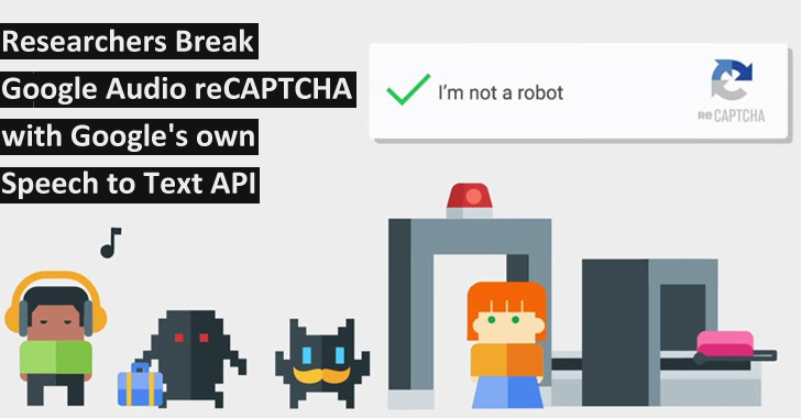 Researchers Break Google Audio reCAPTCHA with Google's own Speech to Text API