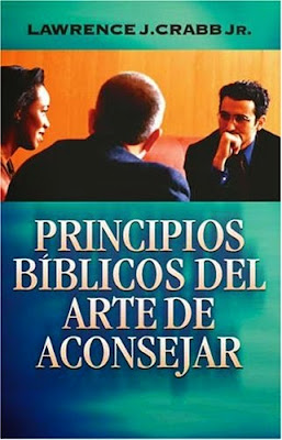 Lawrence J. Crabb Jr.-Principios Bíblicos Del Arte De Aconsejar-