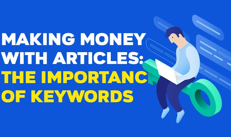 Making Money with Articles The Importance of Keywords