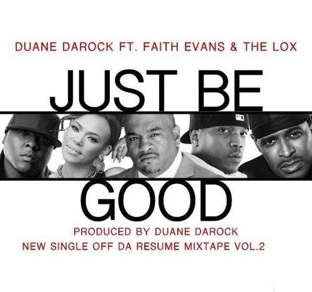 Duane DaRock - Just Be Good (Feat. Faith Evans & The Lox)