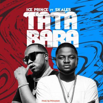 Ice Prince - Tatabara (feat. Skales) [Download]
