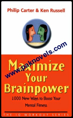 Maximize Your Brainpower Philip Carter and Ken Russell