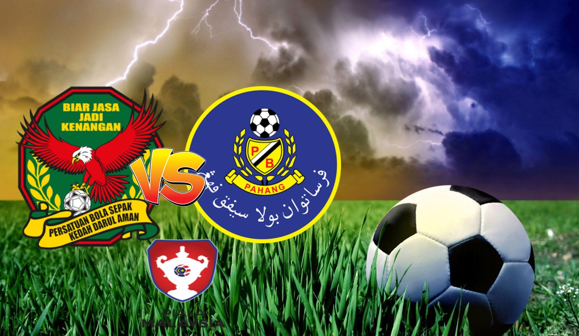 Live Streaming Kedah vs Pahang Piala Malaysia 6 November 2020