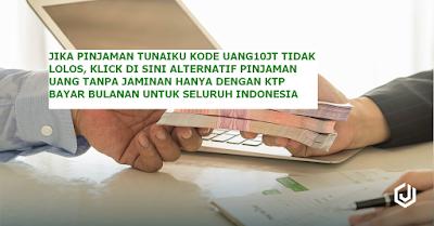 Pinjaman uang Seluruh indonesia bayar bulanan tanpa jaminan
