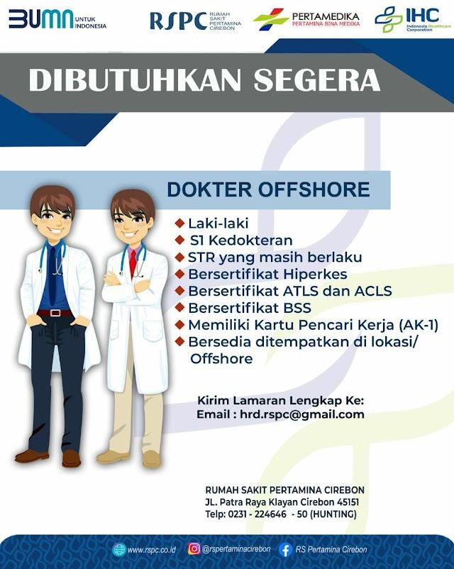 Loker Dokter Offshore (RS Pertamina Cirebon)