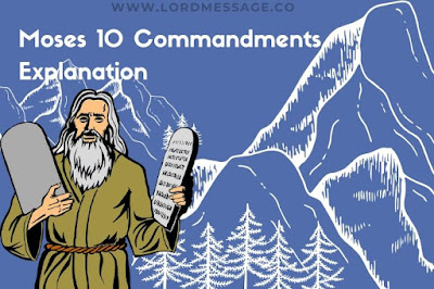Moses 10 commandments  explanation