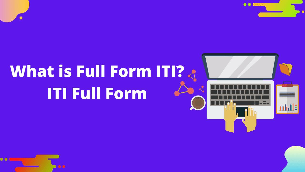 Full form ITI