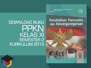 Ilmu Hexa; Download Buku Siswa PPKn Kelas 11 Semester 2 Kurikulum 2013