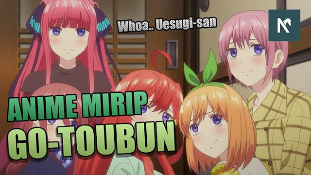 10 Anime Mirip Go-Toubun No Hanayome (Harem, Romance, & School)