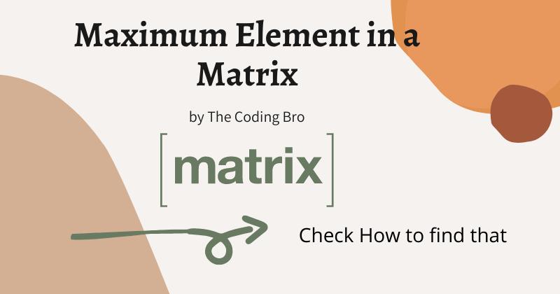 Maxium Element in the Matrix