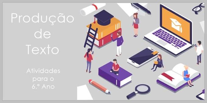 Produção de texto - Atividades de Língua Portuguesa para o 6.º C / 6.º E