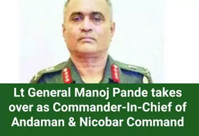 Lt General Manoj Pande takes over as Commander-In-Chief of Andaman & Nicobar Command: Highlights with Details