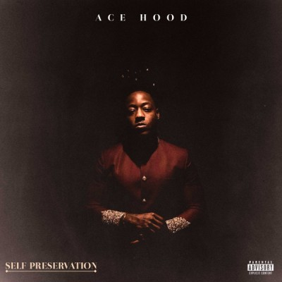 Ace Hood - Self Preservation (2020) - Album Download, Itunes Cover, Official Cover, Album CD Cover Art, Tracklist, 320KBPS, Zip album