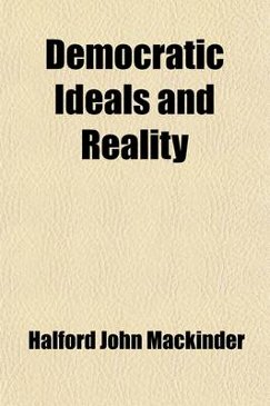 Democratic Ideals and Reality (1919), by Halford Mackinder