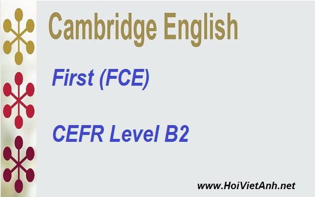 Kỳ thi tiếng anh Cambridge English: First (FCE) - CEFR Level B2