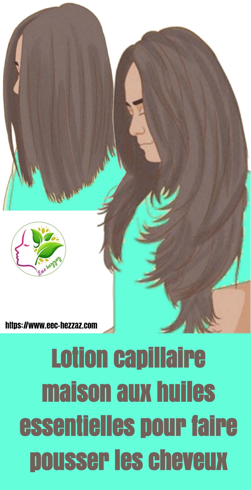 Lotion capillaire maison aux huiles essentielles pour faire pousser les cheveux