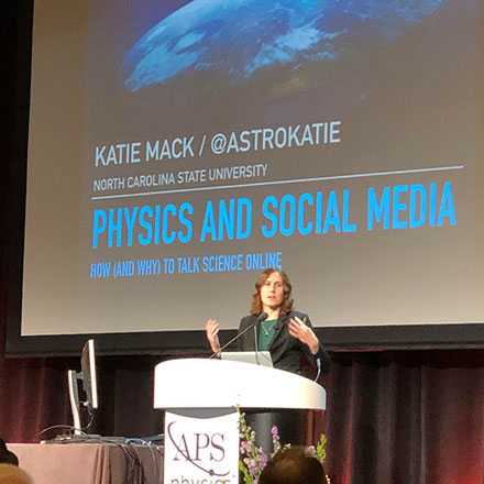 Katie Mack (AstroKatie), NCSU, talks at April APS Meeting about the need for scientists to talk about science