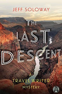 The Last Descent: A Travel Writer Mystery by Jeff Soloway