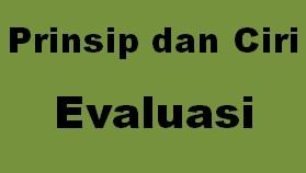 Prinsip dan ciri evaluasi pendidikan siswa di sekolah