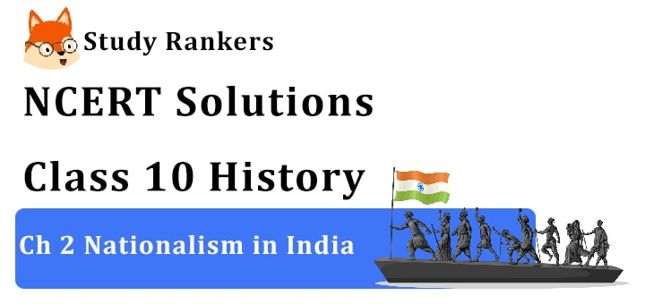 NCERT Solutions for Class 10 Ch 2 Nationalism in India History