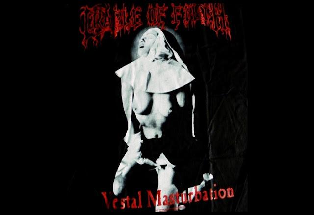 Vestal Masturbation, camisa lançada pela banda Cradle of Filth, com os dizeres Jesus is a cunt e com a imagem de uma freira se masturbando.