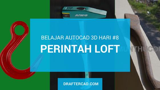 Belajar autocad 3D hari #8 - Perintah Loft