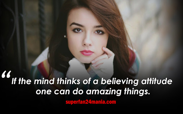 If the mind thinks of a believing attitude one can do amazing things.