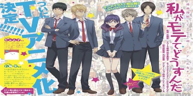 Watashi ga Motete Dousunda (2016) Sinopsis, detail, pengisi suara, OST, nonton trailer