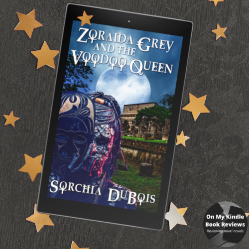 Magic may save Zoraida's skin, but what about her heart? Book review of Zoraida Grey and the Voodoo Queen (Zoraida Grey Series #2) by Sorchia DuBois