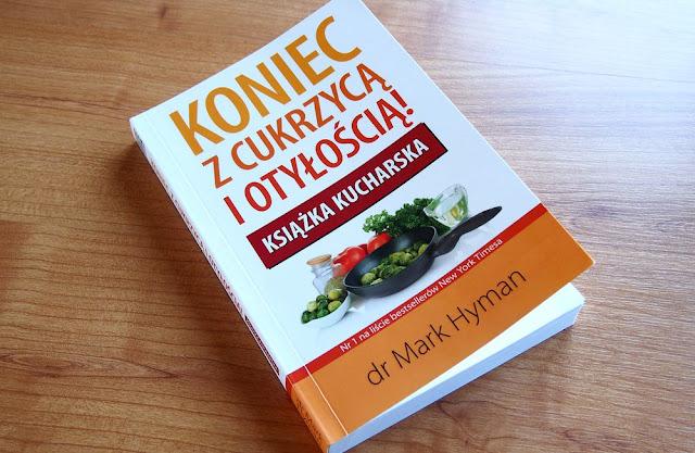 """""""Koniec z cukrzycą i otyłością! Książka kucharska"""" recenzja książki - M. Hyman"""