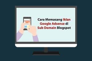 Cara Memasang Iklan Google Adsense di Sub Domain Blogspot tanpa Mendaftar Akun Baru Lagi