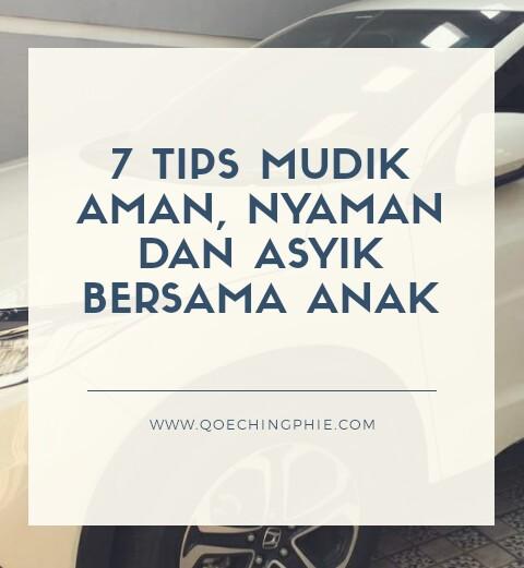 7 Tips Mudik Aman, Nyaman dan Asyik bersama anak