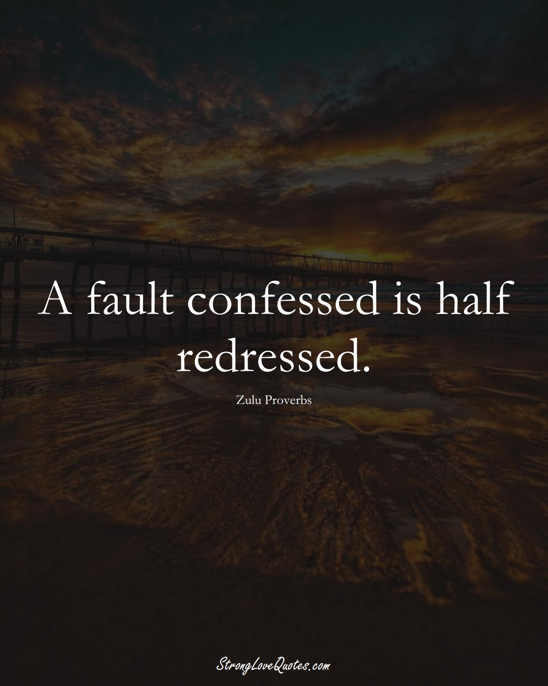 A fault confessed is half redressed. (Zulu Sayings);  #aVarietyofCulturesSayings