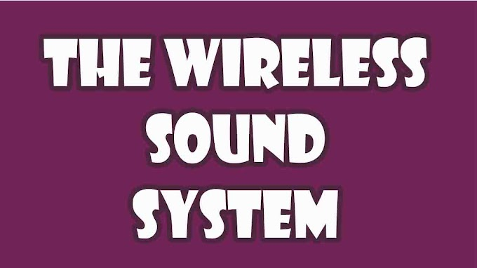 What You Need To Know About The Wireless Sound System