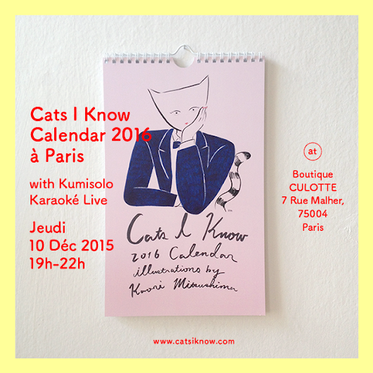 TOMORROW! Cats I Know Calendar 2016 à Paris with Kumisolo Karaoké Live at Boutique CULOTTE!