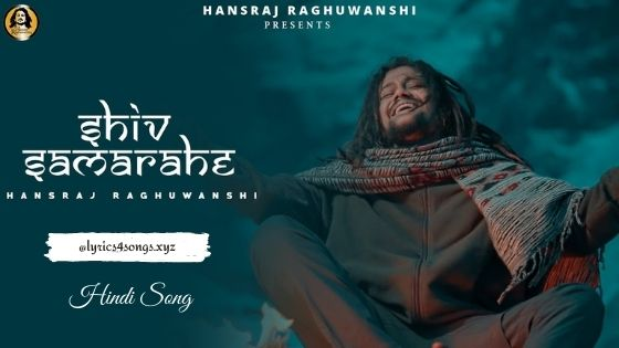 SHIV SAMA RAHE LYRICS - Hansraj Raghuwanshi | Lyrics4songs.xyz