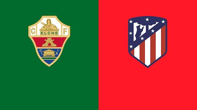 مشاهدة مباراة إلتشي و أتلتيكو مدريد بث مباشر