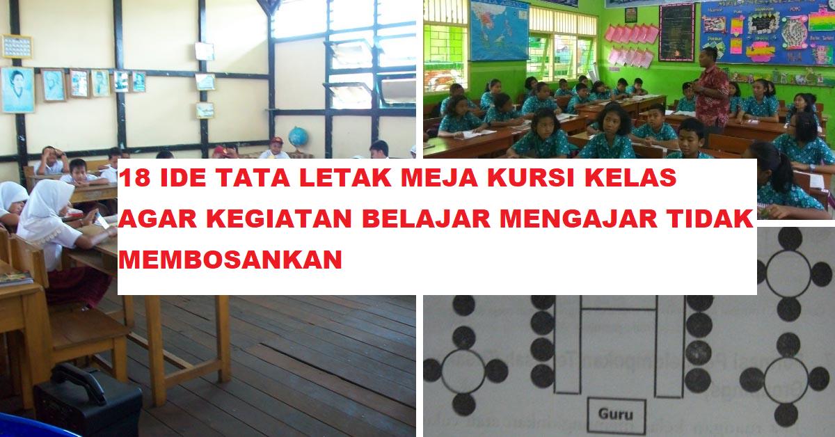 18 Ide Tata Letak Meja Kursi Kelas Agar Kegiatan Belajar Mengajar ...