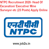 NTPC Recruitment 2020- Head Of Excavation/ Executive/ Mine Surveyor etc (23 Posts) Apply Online
