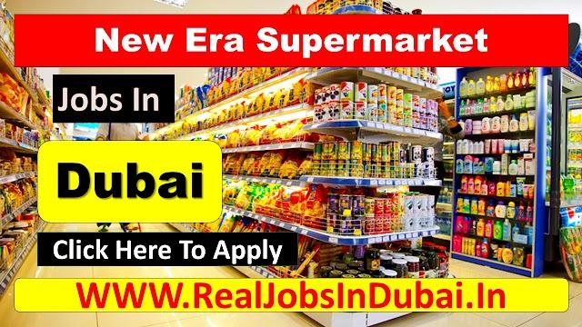 New Era Supermarket Jobs In Dubai - UAE