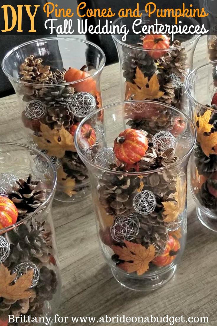 Diy Pine Cones And Pumpkins Fall Wedding Centerpieces A Bride On A